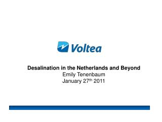 Desalination in the Netherlands and Beyond Emily Tenenbaum January 27 th  2011