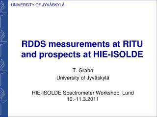 RDDS measurements at RITU and prospects at HIE-ISOLDE