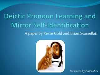 Deictic Pronoun Learning and Mirror Self- Identification