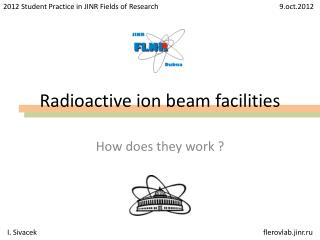 Radioactive ion beam facilities