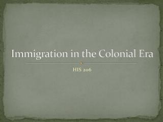 Immigration in the Colonial Era