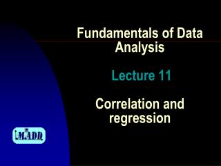 Fundamentals  of Data  Analysis Lecture  11 Correlation  and  regression