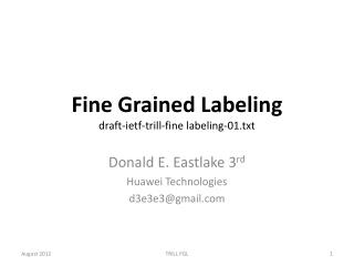 Fine Grained Labeling draft- ietf -trill-fine labeling-01.txt