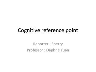 Cognitive reference point