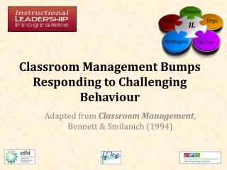 Classroom  Management  Bumps Responding to Challenging Behaviour