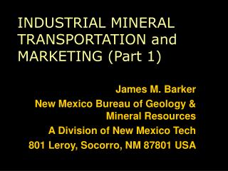 INDUSTRIAL MINERAL TRANSPORTATION and MARKETING (Part 1)