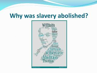 Why was slavery abolished?