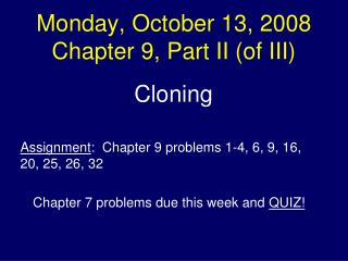 Monday, October 13, 2008 Chapter 9, Part II (of III)