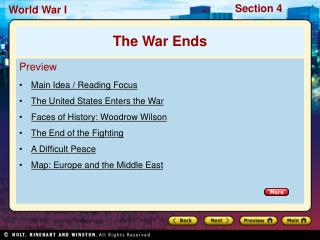 Preview Main Idea / Reading Focus The United States Enters the War Faces of History: Woodrow Wilson The End of the Fight