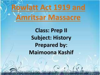 Rowlatt  Act  1919 and Amritsar Massacre