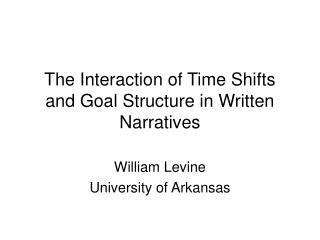 The Interaction of Time Shifts and Goal Structure in Written Narratives