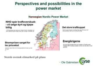 Perspectives  and  possibilities  in  the power  market  Norwegian Nordic Power Market