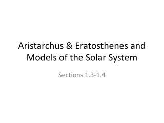 Aristarchus & Eratosthenes and Models of the Solar System