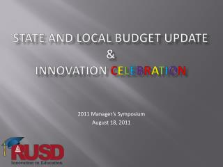 STATE AND LOCAL BUDGET UPDATE & INNOVATION  C e l e b r a t i o n
