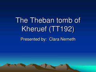 The Theban tomb of Kheruef (TT192)