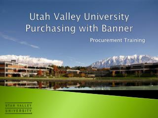 Utah Valley University Purchasing with Banner