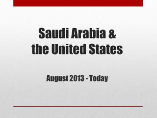 Saudi Arabia &  the United States