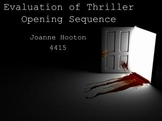 Evaluation of Thriller Opening Sequence