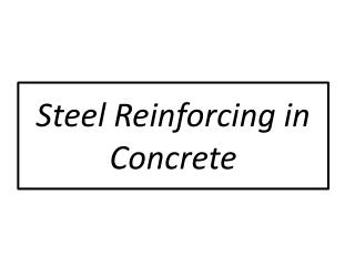 Steel Reinforcing in Concrete