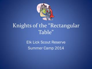 "Knights of the ""Rectangular Table"""