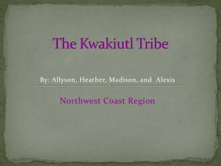 The Kwakiutl Tribe