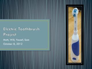 Electric Toothbrush Project