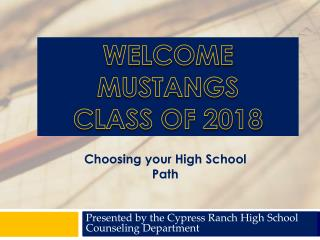 WELCOME MUSTANGS CLASS OF 2018