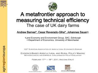 A metafrontier approach to measuring technical efficiency The case of UK dairy farms