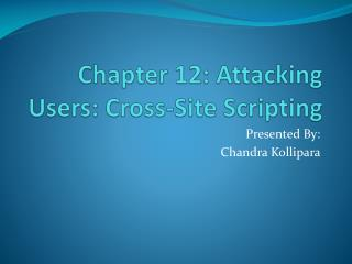Chapter 12: Attacking Users: Cross-Site Scripting