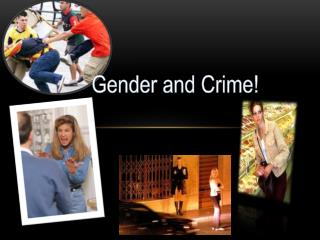 Gender and Crime!