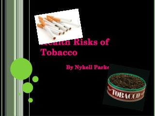an analysis of the issue of tobacco and tobacco product and the health issues they lead to 2018-10-10 tobacco smoking kills millions, exacerbates poverty, damages the environment, and contributes to world hunger (through diversion of land resources away from food production) this wastes our wealth such as capital, labor, and resources.