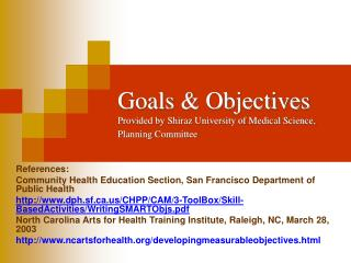 Goals  Objectives Provided by Shiraz University of Medical Science, Planning Committee