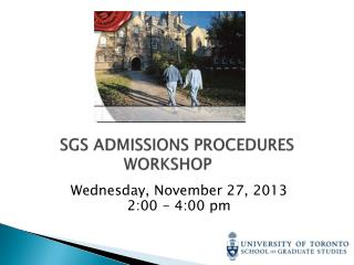SGS ADMISSIONS PROCEDURES  WORKSHOP