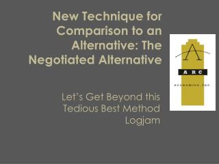 New Technique for Comparison to an Alternative: The Negotiated Alternative