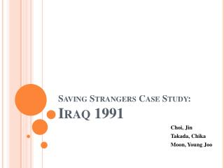 Saving Strangers Case Study:  Iraq 1991