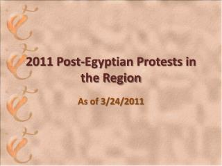 2011 Post-Egyptian Protests in the Region