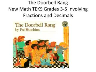 The Doorbell Rang New Math TEKS Grades 3-5 Involving Fractions and Decimals