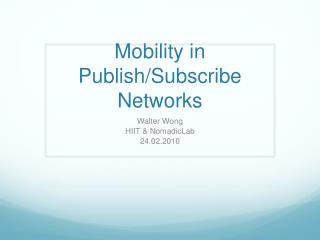 Mobility in Publish/Subscribe Networks