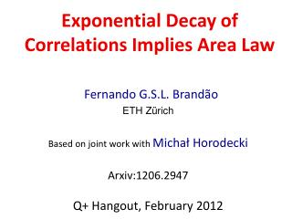 Fernando  G.S.L.  Brand ão ETH Zürich Based on joint work with  Michał Horodecki Arxiv:1206.2947
