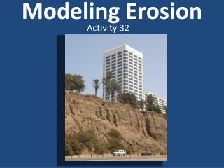 Modeling Erosion