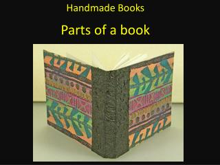 Handmade Books Parts of a book