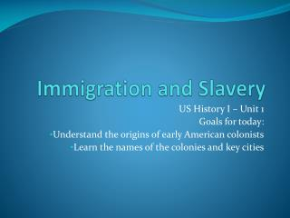 Immigration and Slavery