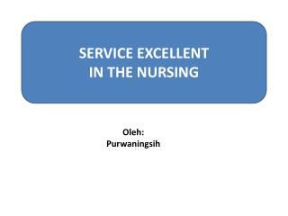 SERVICE EXCELLENT IN THE NURSING