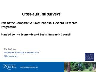 Cross-cultural surveys Part of the Comparative Cross-national Electoral Research  Programme