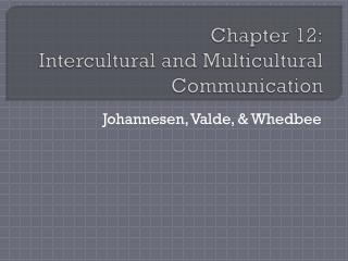 Chapter 12: Intercultural and Multicultural Communication