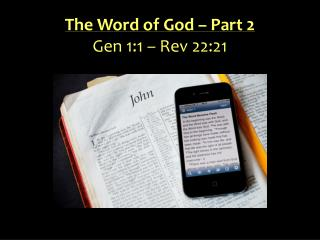 The Word of God – Part 2 Gen 1:1 – Rev 22:21