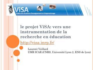 le projet  ViSA : vers une instrumentation de la recherche en éducation http://visa.inrp.fr/
