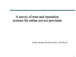 A survey of trust and  reputation systems for online  service provision