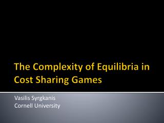 The Complexity of  Equilibria  in Cost Sharing Games