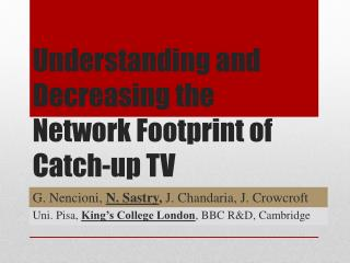 Understanding and Decreasing the Network  F ootprint of Catch-up TV